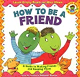 How to Be a Friend, Laurie Krasny Brown, 0316111538