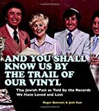 And You Shall Know Us by the Trail of Our Vinyl, Josh Kun and Roger Bennett, 0307394670