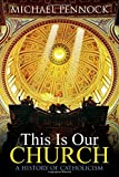 This Is Our Church: A History of Catholicism (Student Edition)