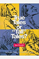 "True Tales Or ""Tall"" Tales? You Decide!"