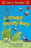 Creepy Crawly Story: (Early Readers)
