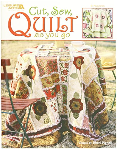 Leisure Arts-Cut, Sew, Quilt As You Go