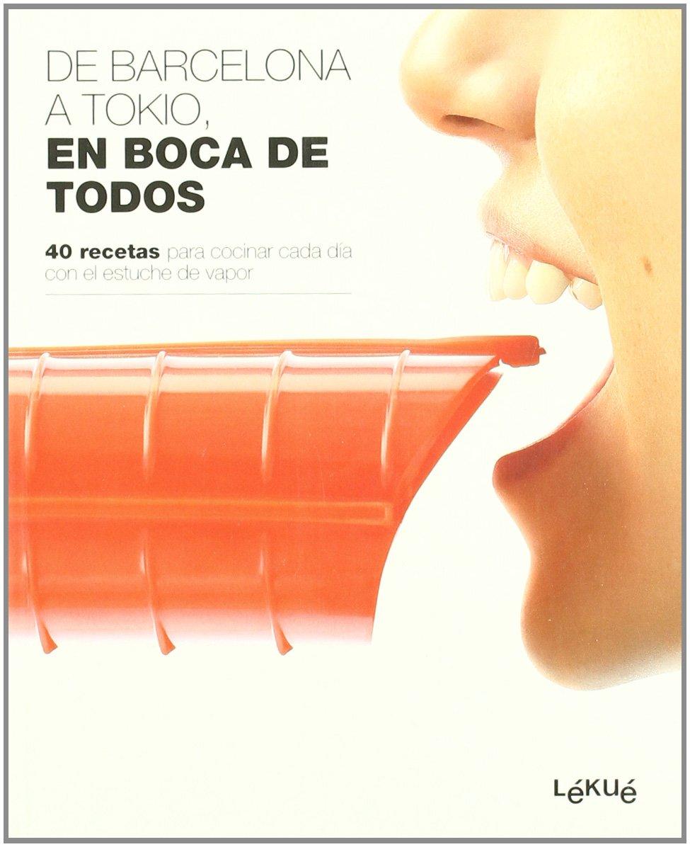 De Barcelona a Tokio, en boca de todos: 40 recetas para cocinar cada día con el estuche de vapor SALSA: Amazon.es: Lékué S. L., Autors, Diversos: Libros