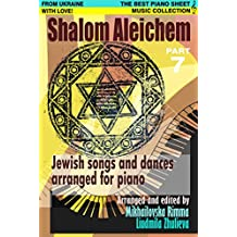 Shalom Aleichem – Piano Sheet Music Collection Part 7 (Jewish Songs And Dances Arranged For Piano)