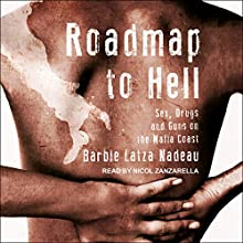 Roadmap to Hell: Sex, Drugs, and Guns on the Mafia Coast Audiobook by Barbie Latza Nadeau Narrated by Nicol Zanzarella
