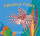 Fabulous Fishes by Susan Stockdale (2012-03-01)