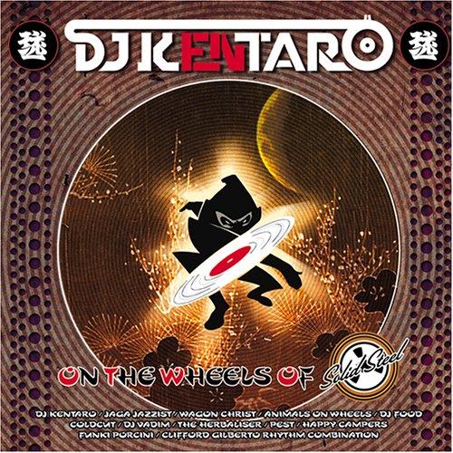 Solid Steel presents DJ Kentaro: On The Wheels Of