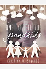 One To Tell The Grandkids Kindle Edition