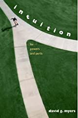 Intuition: Its Powers and Perils Kindle Edition