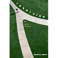 Intuition: Its Powers and Perils