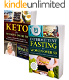 Weight Loss Secrets For Women Over 50: 2 Books in 1 - Keto Diet & Intermittent Fasting: Kick-Start Your Metabolism, Look and Feel Great!