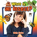 What Is an Insect?, Molly Aloian, 0778712796