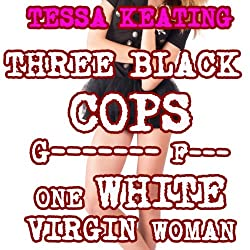 Three Black Cops Gangbang F--k One White Virgin Woman