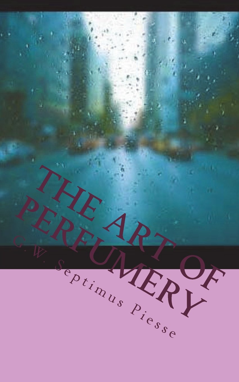 Read Online The Art of Perfumery pdf epub