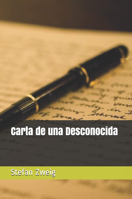 Carta de una Desconocida (Spanish Edition): Stefan Zweig ...