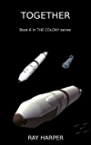 Together: Book 6 in THE COLONY series