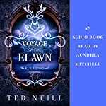Voyage of the Elawn: Elk Riders, Volume Two | Ted Neill