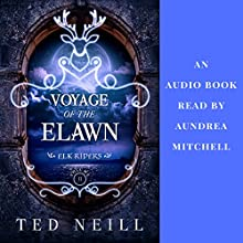 Voyage of the Elawn: Elk Riders, Volume Two Audiobook by Ted Neill Narrated by Aundrea Mitchell