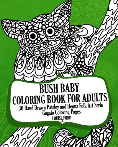 Bush Baby Coloring Book For Adults: 30 Hand Drawn Paisley and Henna Folk Art Style Gagalo Coloring Pages (Monkey Coloring Books) (Volume 1)
