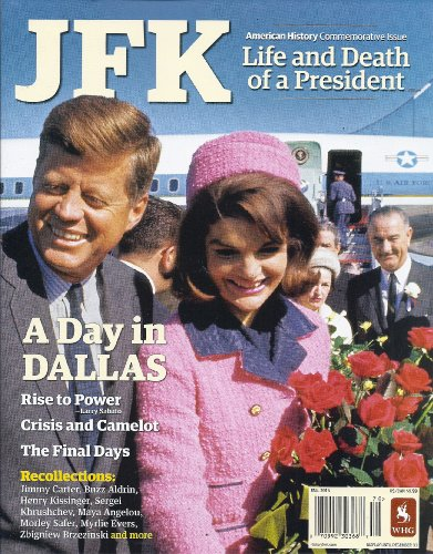 JFK: Life and Death of a President (American History Commemorative Issue - Fall 2013)