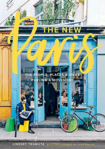 New Paris: The People, Places & Ideas Fueling a Movement cover