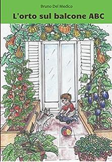 Amazon.it: L\'orto sul balcone. Organizzazione e coltivazione - - Libri