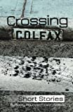 img - for Crossing Colfax: Short Stories by Rocky Mountain Fiction Writers book / textbook / text book
