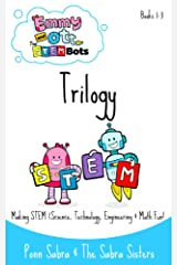 Emmy and Ott The STEMBots Book 1-3 Trilogy. Making Science,Technology, Engineering & Math Fun and Easy! (Ages 3-8) Kindle Edition