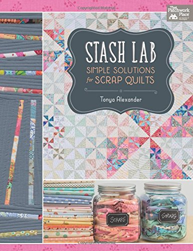 Stash Lab: Simple Solutions for Scrap Quilts ebook