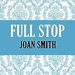 Full Stop | Joan Smith