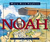 Noah, Mary Rice Hopkins, 1581340028