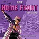 Home Front: Series Two: BBC Radio Drama | Katie Hims,Sarah Daniels,Shaun McKenna