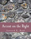 Accent on the Right, Leonard Read, 1479313661