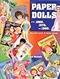 Paper Dolls of the 1960S, 1970S, and 1980s: Identification & Value Guide (Identification & Values (Collector Books))
