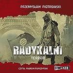 Radykalni: Terror | Przemyslaw Piotrowski