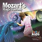 CLASSICAL KIDS - MOZARTS MAGIC FANTASY