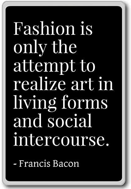 Amazoncom Fashion Is Only The Attempt To Realize Art In