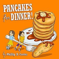Pancakes for Dinner!