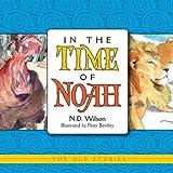 In the Time of Noah, N. D. Wilson, 1591280451
