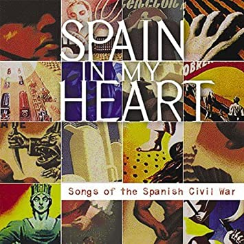 Various Artists Spain In My Heart Songs Of The Spanish Civil War