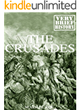 The Crusades: A Very Brief History