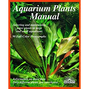 Aquarium Plants Manual (Barron's Complete Pet Owner's Manuals (Paperback)) 35