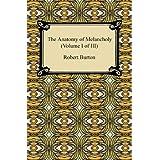 The Anatomy of Melancholy (Volume I of III): 1