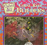 Coral Reef Builders, Marie Bearanger and Eric Ethan, 0836817370