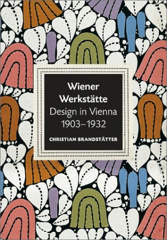 Download Wiener Werkstatte: Design in Vienna 1903-1932 ebook