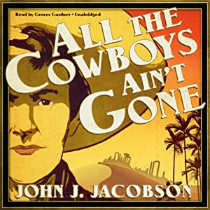 All the Cowboys Ain't Gone Audiobook