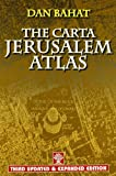 The Carta Jerusalem Atlas (Formerly Illustrated Atlas of Jerusalem), Dan Bahat, Chaim T. Rubinstein, 9652208078