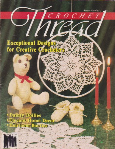 Crochet Thread Magazine (Exceptional Designs For Creative Crocheters, Issue Number 1 Oct-Nov 1989)