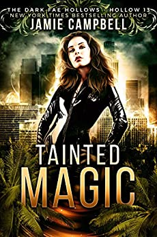 Tainted Magic: Dark Fae Hollow 13 (Dark Fae Hollows) by [Campbell, Jamie, Legacy, Charmed, Hollows, Dark Fae]