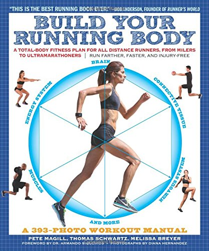 Build Your Running Body: A Total-Body Fitness Plan for All Distance Runners, from Milers to Ultramarathoners_Run Farther, Faster, and Injury-Free (Best Data Recovery Soft)